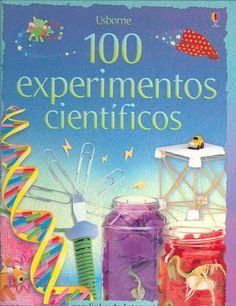 Gives instructions on how to perform one hundred science experiments using ordinary materials, including how to grow crystals, make electrical circuits, and create foaming monsters. Spanish. Grades 3-5. Book: http://iii.ocls.info/record=b1640193~S1.