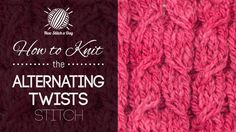 How to Knit the Alternating Twists Stitch