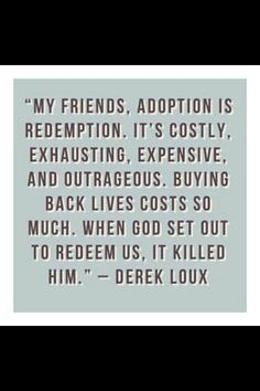 It is so cool to think that adoption is a tangible picture of what Christ did for us!