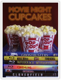 Movie Night Cupcakes  - So CUTE!