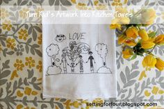 Mother's Day, Gift for Grandparents, Children's Art into Tea Towel from Setting for Four #mother #day #grandparent #gift #diy #tutorial #towel #Child #kid