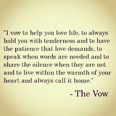 I vow... to live within the warmth of your heart and always call it home.