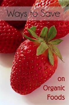 How to Save Cash on Organic Foods