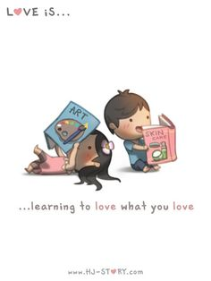 HJ-Story :: Love is... love what you love