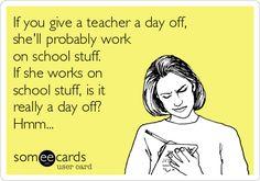truth, giggl, true stori, school stuff, funni pic, humor, funny teacher stuff, quot