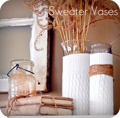 sweater vases :)