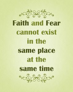 be fearless and have faith
