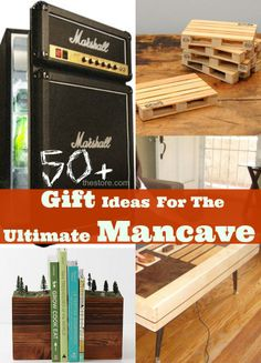 This collection of more than 50 gift ideas are perfect for creating the ultimate man-cave!