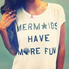 Mermaids have more fun t shirt - too cute