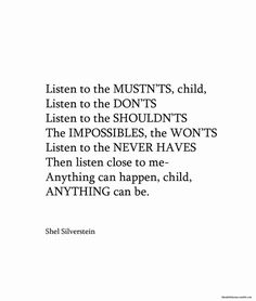 Anything can happen, child, ANYTHING can be. Shel Silverstein #quote