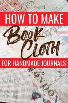 How to Make Book Cloth - a step by step tutorial with video instructions and tips for beginners on making book cloth for your handmade journals #journals #junkjournal #bookcloth #bookbinding #howto #DIY #crafts