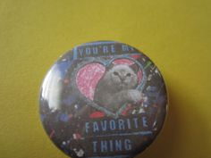 You're My Favorite Thing 1.25 Inch CAT PIN by TheEscapistArtist, $2.50