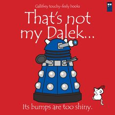 "That's not my Dalek  Print out for a fake ""That's Not My Teddy"" book."