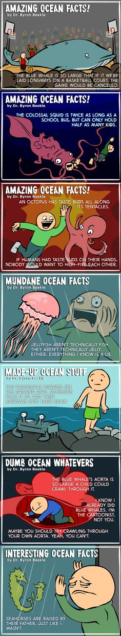 Interesting Ocean Facts.  Example: Seahorses are raised by their fathers, just like I wasn't.  rofl.