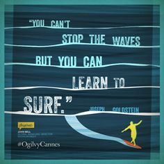 creativ quot, quotes, the wave, waves, bells, homes, cann, surf, ogilvi