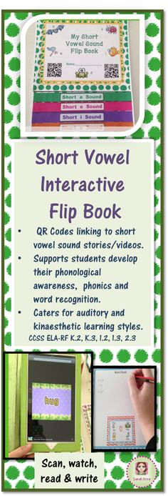 Short Vowel Sound Interactive Flip book with: QR Codes linking to short vowel sound stories/videos, room to write own words and a list of over 20 with pictures to match. This resource supports students in developing their phonological awareness and phonics and word recognition. It is especially beneficial for auditory and kinaesthetic learning styles. CCSS ELA-RF K.2, K.3, 1.2, 1.3, 2.3 :) Sarah Anne  #tpt #sarahanne