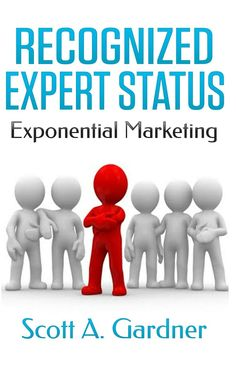 Kindle $0.99 Special: August 1 – 7      ~~ Recognized Expert Status ~~  Add a tool to your marketing that can leverage your efforts to exponential heights. This book introduces Recognized Expert Status, and the benefits it can bring you.