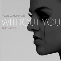 Marsha Ambrosius - Without You feat. Ne-Yo by marshaambrosiusofficial on SoundCloud