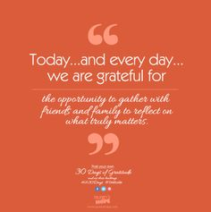 Today, and every day, we are grateful for the opporunity to gather with friends and family to reflect on what truly matters. #LH30Days #Gratitude