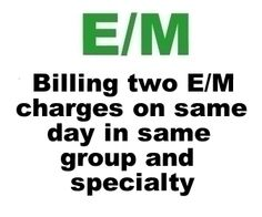 Billing Two E/M Codes Same Day, Same Specialty and Group Explained. financ report, practic manag, happi hospitalist, cpt code, work stuff