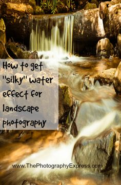 How to get silky water effect for landscape photography | www.ThePhotographyExpress.com