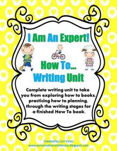 I Am An Expert!  How To Writing Unit $ Designed for K - 2nd Grade
