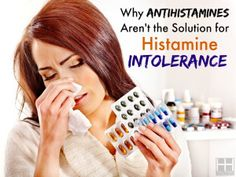 Why Antihistamines Aren't the Solution to Histamine Intolerance