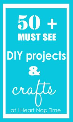 50+ must see DIY projects and crafts! So many great ideas! #DIY #crafts