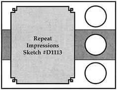 Repeat Impressions Sketch #D1113. Play along with our WHAT IF? Wednesday Sketch Challenges for your chance to win a Repeat Impressions gift certificate! - www.thehousethatstampsbuilt.com - #repeatimpressions #rubberstamps #rubberstamping #cardmaking