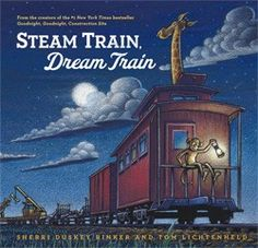 Steam Train, Dream Train by Sherri Duskey Rinker, illustrated by Tom Lichtenheld. To reserve it: http://search.westervillelibrary.org/iii/encore/record/C__Rb1574321__Ssteam%20train%20dream__Orightresult__U__X6?lang=eng&suite=gold