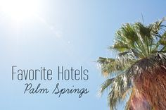 Favorite Palm Springs Hotels