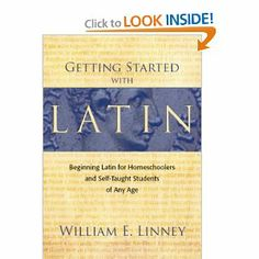 Getting Started with Latin: Beginning Latin for Homeschoolers and Self-Taught Students of Any Age: William E. Linney: 8580001062990: Amazon....