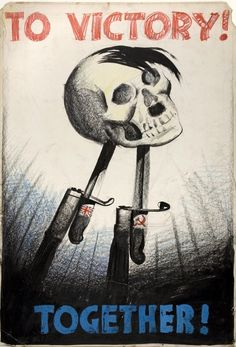 This is a WW2 propaganda poster that depicts Hitler's skull attached to 2 bayonets. One belonging to Great Britain, the other belonging to the Soviet Union. This was a driving force for men to enlist in the military.