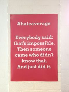 Loving our new office posters @TBG #hateaverage