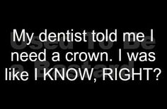 A little royal dental humor...: