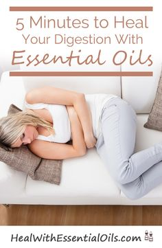 5 Minutes to Heal Your Digestion With Essential Oils