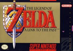 The Legend of Zelda A Link to the Past: Super Nintendo. An all-time favorite.