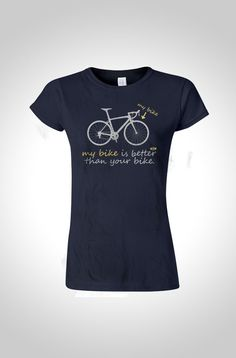 My Bike Is Better Womens Cycling T-Shirt