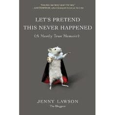 Lets Pretend This Never Happened by Jenny Lawson