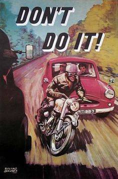 1956 - Roland Davies, an accredited War illustrator and cartoonist, created motorcycle road safety posters which were evenon display in the Ace Cafe.