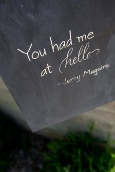 <3 You had me at Hello - Jerry Maguire