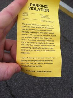 I want this, so that I can hand them out to people who park horribly. .