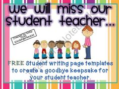 Goodbye, Student Teacher! A Class Book Freebie from Kindergarten Kel on TeachersNotebook.com (6 pages) - Freebie to help your kiddos say goodbye to their student teacher at the end of her semester!