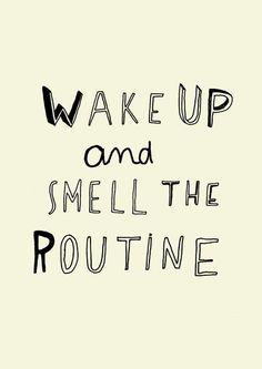 mmm.. Routine