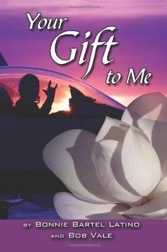 Your Gift to Me by Bonnie Bartel Latino. $12.99. Publication: June 14, 2012