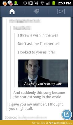 Moriarty calls you maybe. Terrifying.