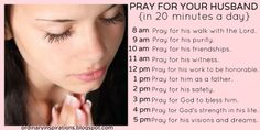 Ordinary Inspirations for the everyday Wife, Mommy, & Homemaker: Pray For Your Husband - 20 Minutes A Day {Schedule}