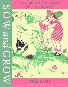#vintage #children's #illustration #garden #gardening #sow and grow #book