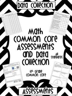4th Grade Assessments and Data Collection for ALL 4th grade Common Core Math Standards!