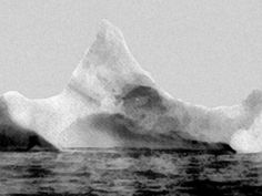 One of the most striking images of the disaster, the iceberg which the Titanic ploughed into on April 14th, 1912.